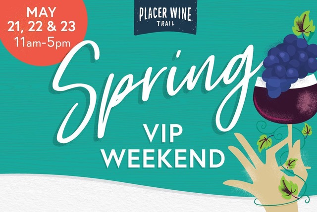 placer wine trail spring vip weekend